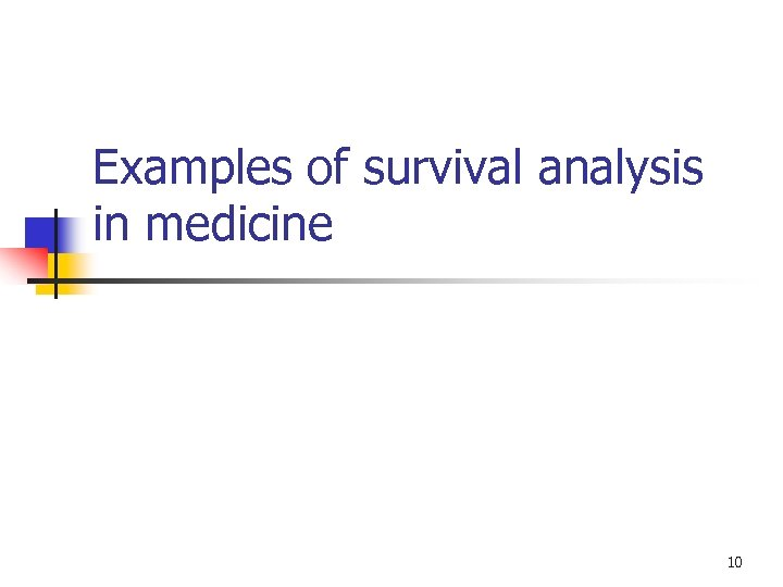Examples of survival analysis in medicine 10