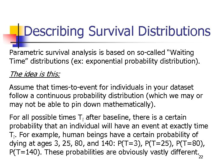 """Describing Survival Distributions Parametric survival analysis is based on so-called """"Waiting Time"""" distributions (ex:"""