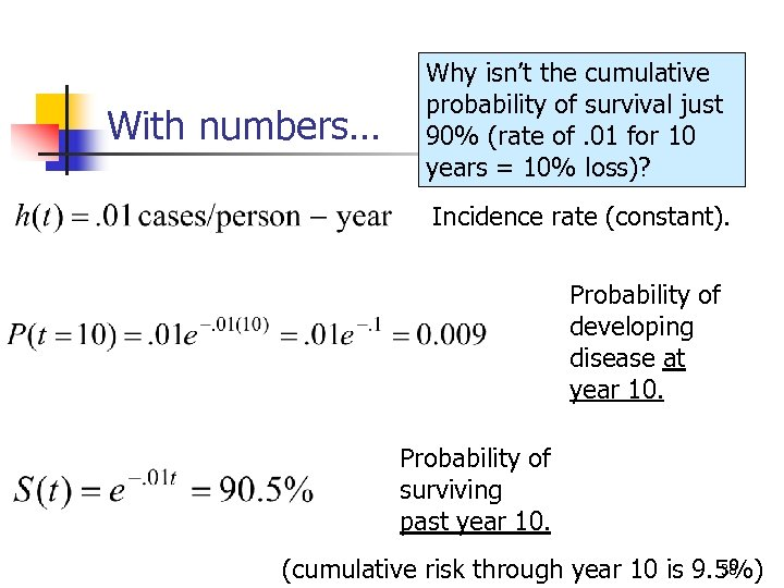 With numbers… Why isn't the cumulative probability of survival just 90% (rate of. 01