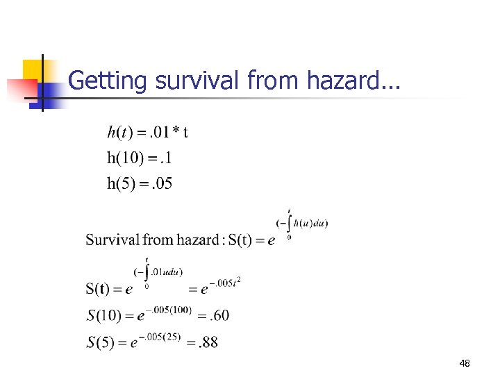 Getting survival from hazard… 48