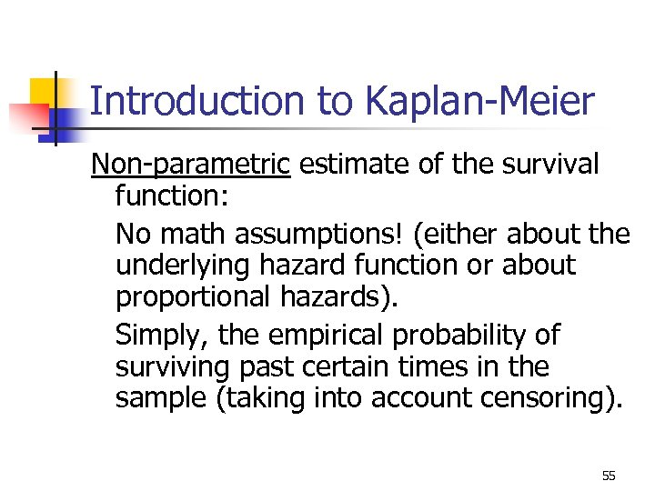 Introduction to Kaplan-Meier Non-parametric estimate of the survival function: No math assumptions! (either about
