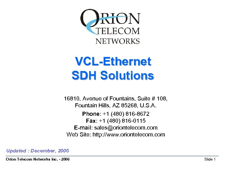 VCL-Ethernet SDH Solutions 16810, Avenue of Fountains, Suite # 108, Fountain Hills, AZ 85268,