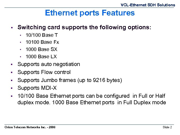 VCL-Ethernet SDH Solutions Ethernet ports Features § Switching card supports the following options: •