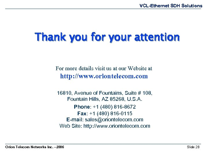 VCL-Ethernet SDH Solutions Thank you for your attention For more details visit us at
