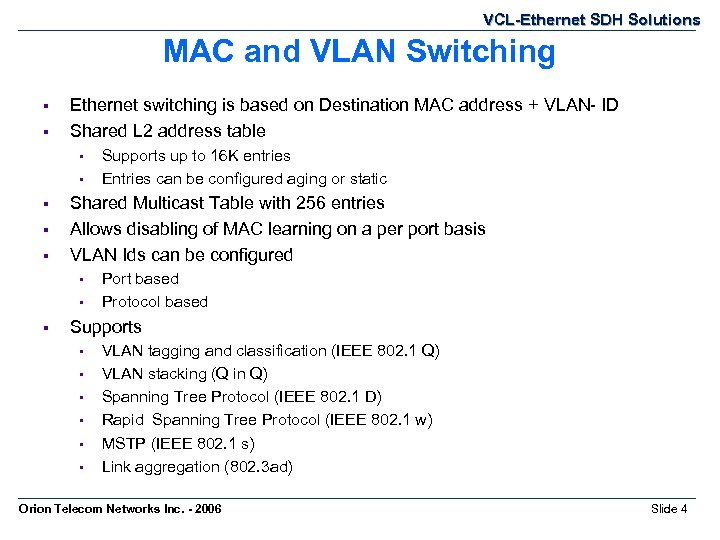 VCL-Ethernet SDH Solutions MAC and VLAN Switching § § Ethernet switching is based on