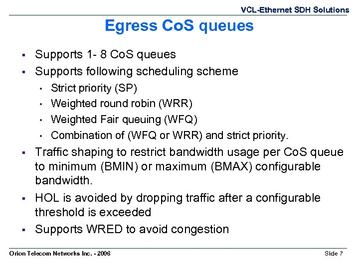 VCL-Ethernet SDH Solutions Egress Co. S queues § § Supports 1 - 8 Co.