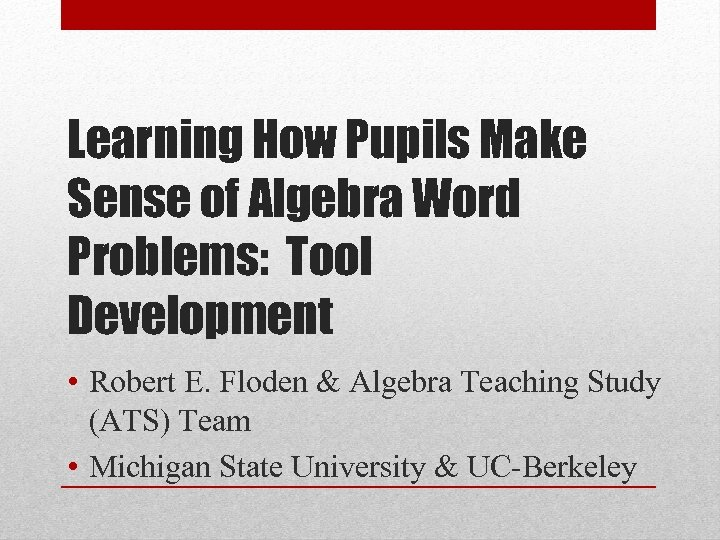 Learning How Pupils Make Sense of Algebra Word Problems: Tool Development • Robert E.