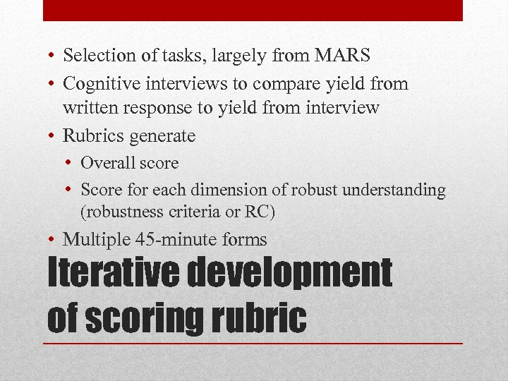 • Selection of tasks, largely from MARS • Cognitive interviews to compare yield