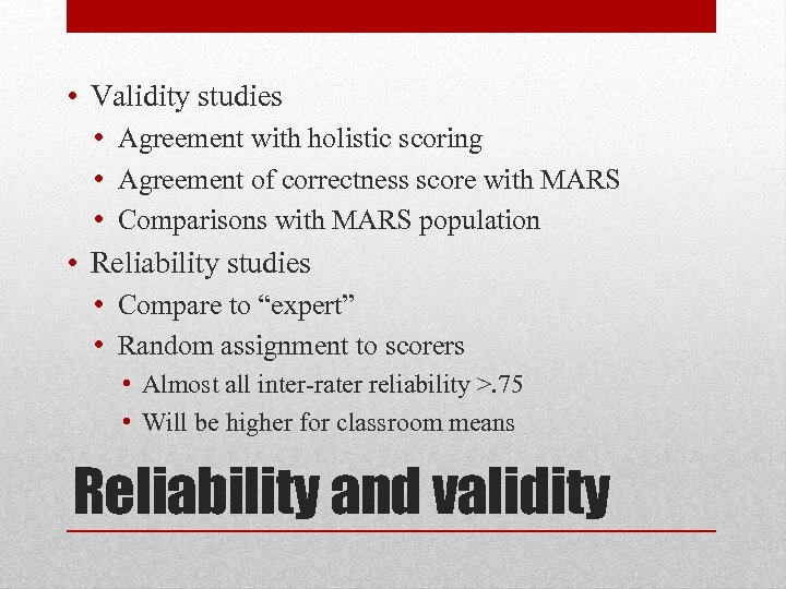 • Validity studies • Agreement with holistic scoring • Agreement of correctness score