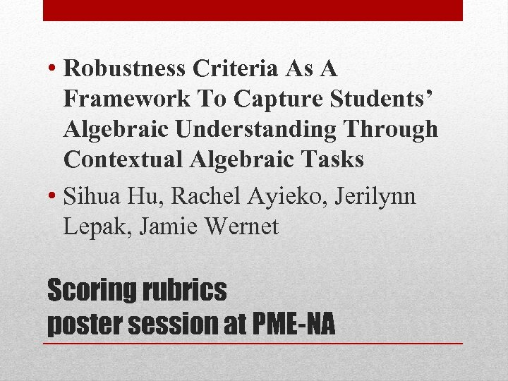 • Robustness Criteria As A Framework To Capture Students' Algebraic Understanding Through Contextual
