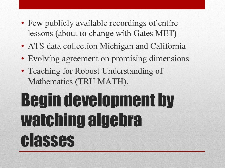 • Few publicly available recordings of entire lessons (about to change with Gates