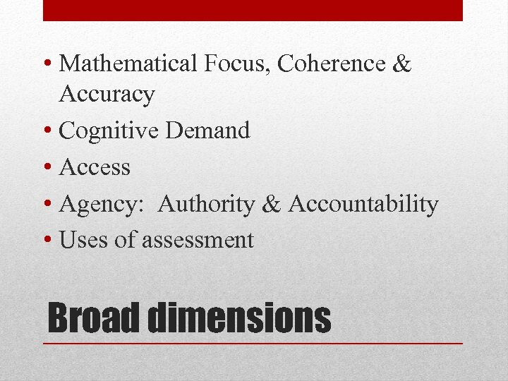 • Mathematical Focus, Coherence & Accuracy • Cognitive Demand • Access • Agency: