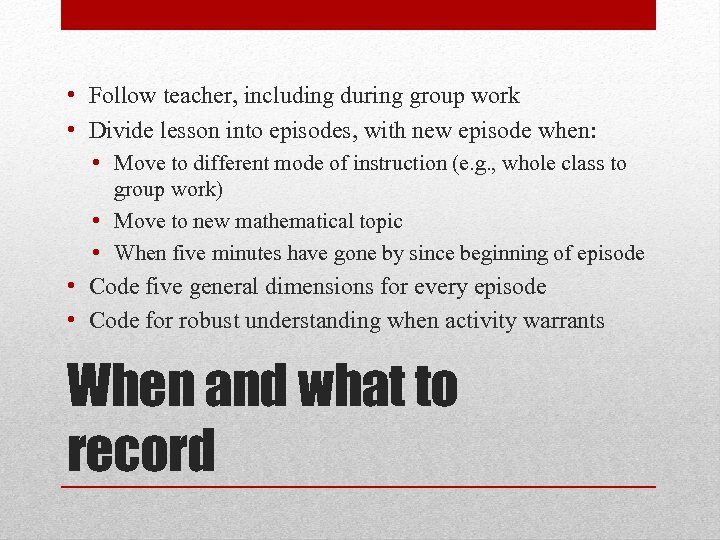 • Follow teacher, including during group work • Divide lesson into episodes, with