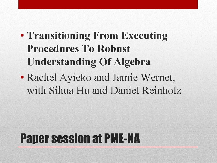 • Transitioning From Executing Procedures To Robust Understanding Of Algebra • Rachel Ayieko