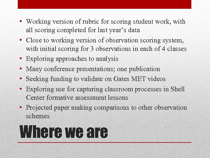 • Working version of rubric for scoring student work, with all scoring completed