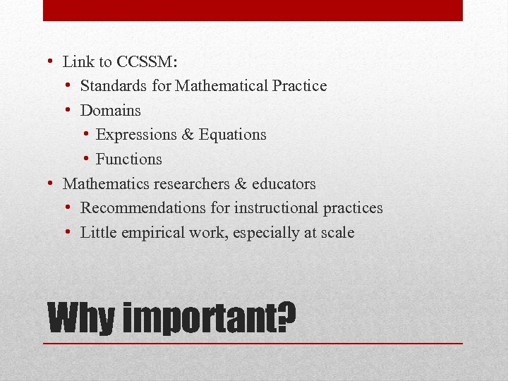 • Link to CCSSM: • Standards for Mathematical Practice • Domains • Expressions