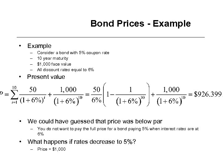 Bond Prices - Example • Example – – Consider a bond with 5% coupon