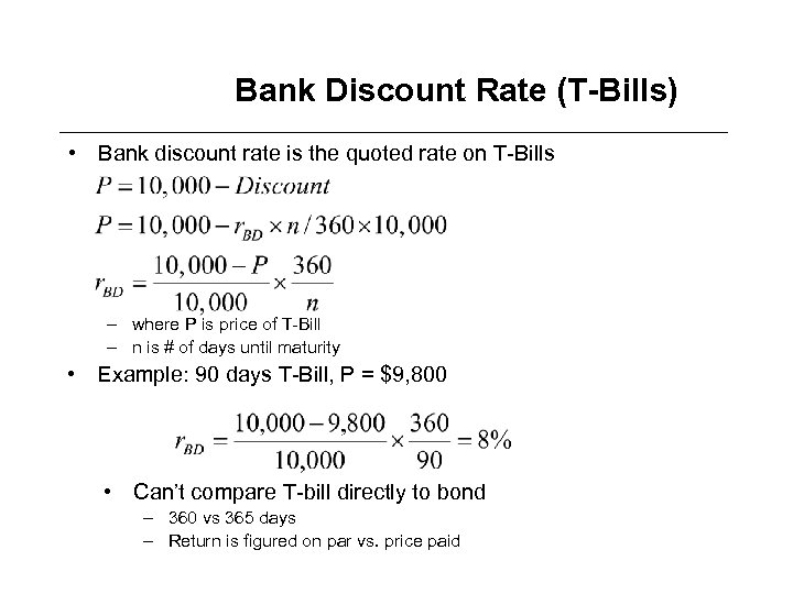 Bank Discount Rate (T-Bills) • Bank discount rate is the quoted rate on T-Bills