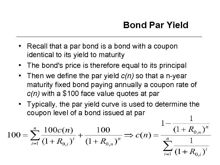 Bond Par Yield • Recall that a par bond is a bond with a