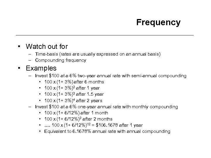 Frequency • Watch out for – Time-basis (rates are usually expressed on an annual