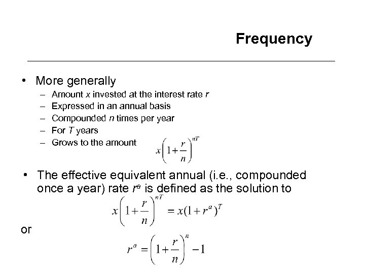 Frequency • More generally – – – Amount x invested at the interest rate