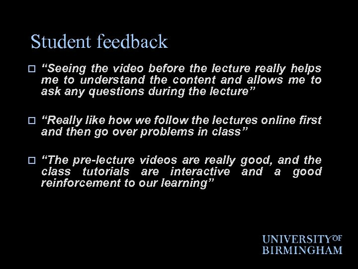 """Student feedback o """"Seeing the video before the lecture really helps me to understand"""