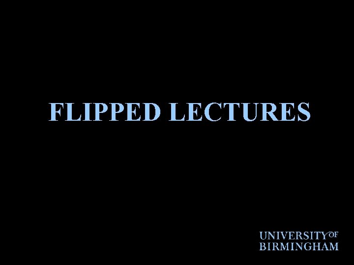 FLIPPED LECTURES