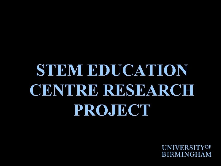 STEM EDUCATION CENTRE RESEARCH PROJECT