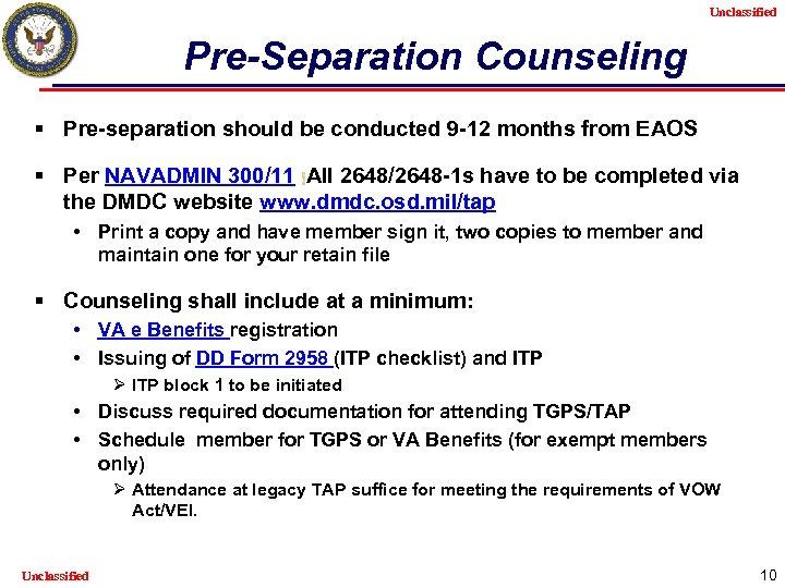 Unclassified Pre-Separation Counseling § Pre-separation should be conducted 9 -12 months from EAOS §