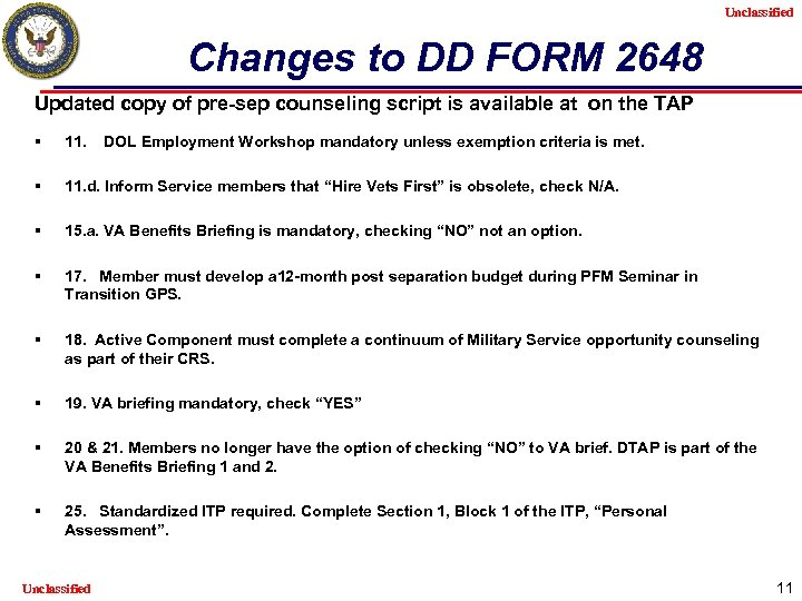 Unclassified Changes to DD FORM 2648 Updated copy of pre-sep counseling script is available