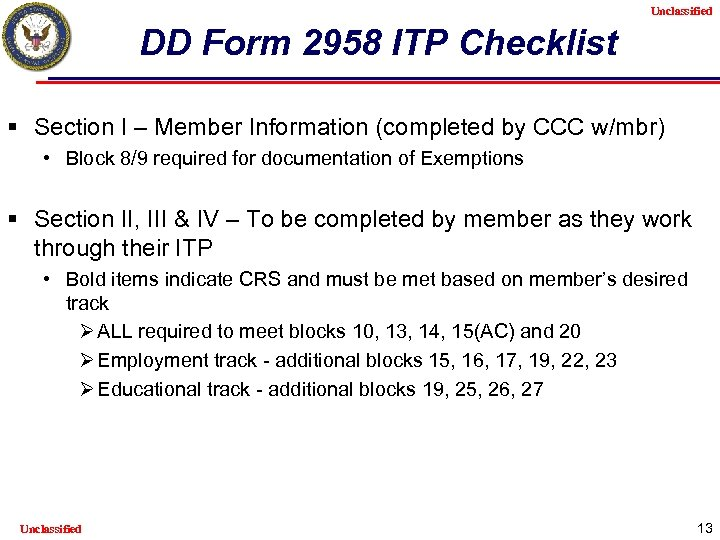Unclassified DD Form 2958 ITP Checklist § Section I – Member Information (completed by