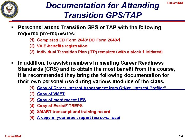 Documentation for Attending Transition GPS/TAP Unclassified § Personnel attend Transition GPS or TAP with