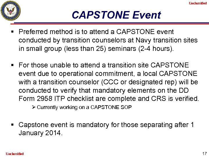 Unclassified CAPSTONE Event § Preferred method is to attend a CAPSTONE event conducted by