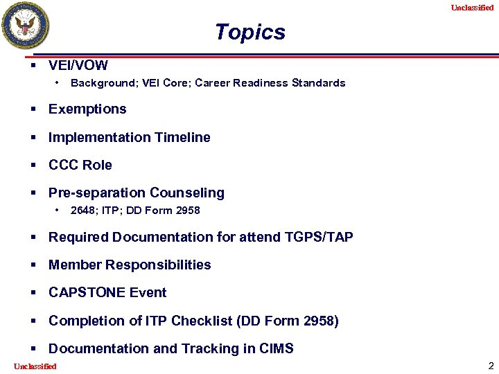 Unclassified Topics § VEI/VOW • Background; VEI Core; Career Readiness Standards § Exemptions §