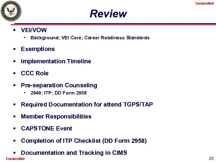 Unclassified Review § VEI/VOW • Background; VEI Core; Career Readiness Standards § Exemptions §