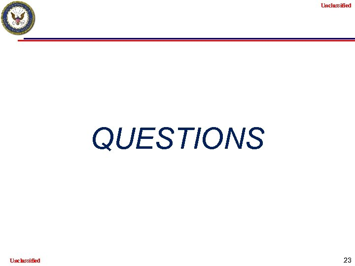 Unclassified QUESTIONS Unclassified 23