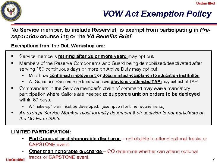 Unclassified VOW Act Exemption Policy No Service member, to include Reservist, is exempt from