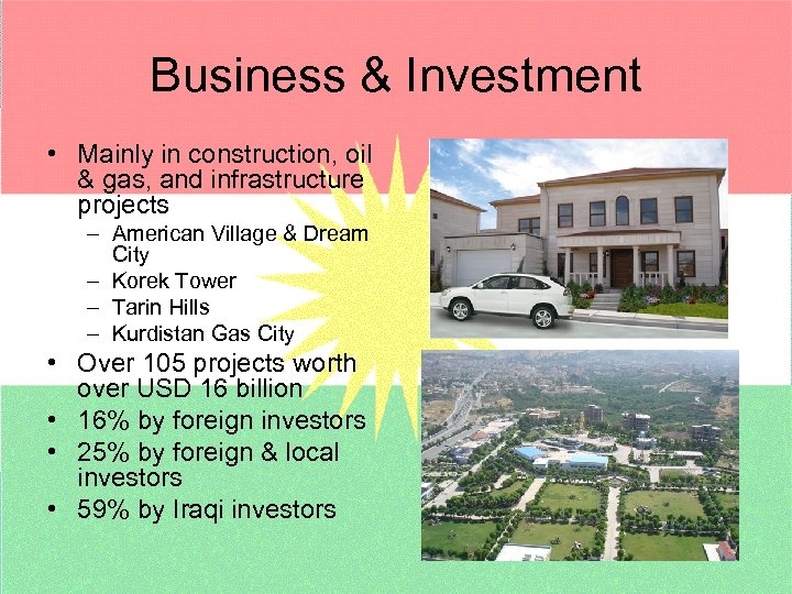 Business & Investment • Mainly in construction, oil & gas, and infrastructure projects –
