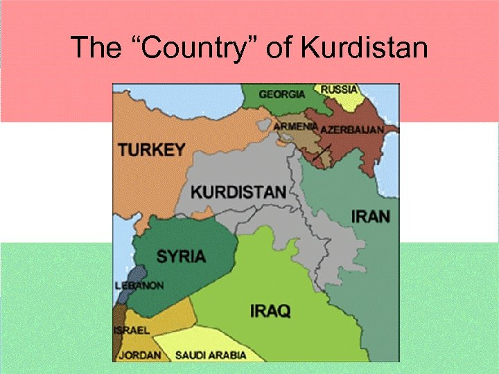 "The ""Country"" of Kurdistan"