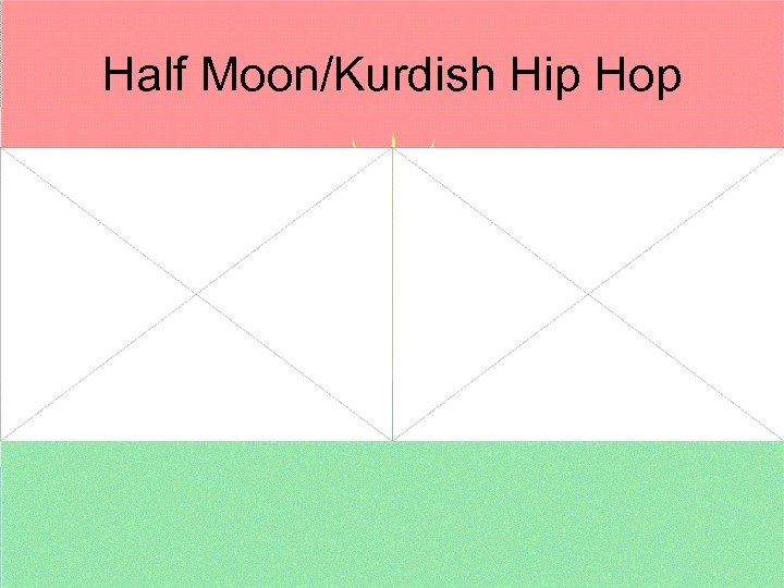 Half Moon/Kurdish Hip Hop