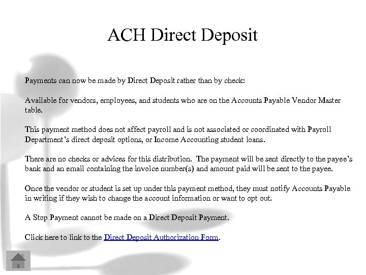 ACH Direct Deposit Payments can now be made by Direct Deposit rather than by
