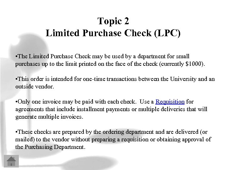 Topic 2 Limited Purchase Check (LPC) • The Limited Purchase Check may be used
