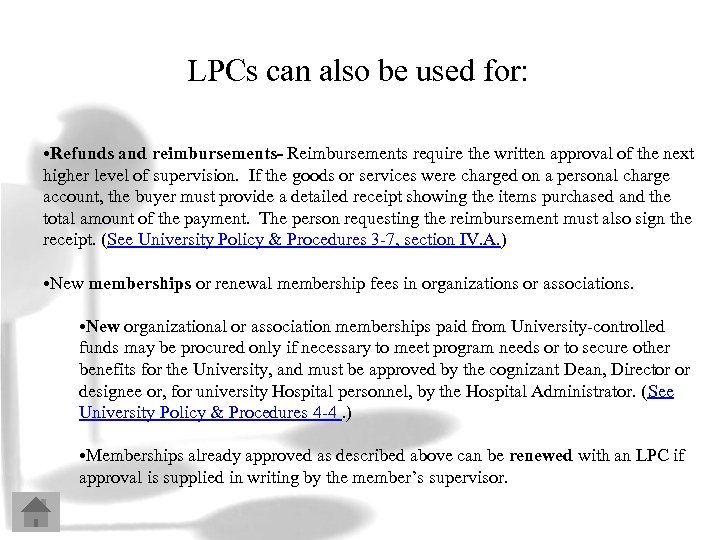 LPCs can also be used for: • Refunds and reimbursements- Reimbursements require the written