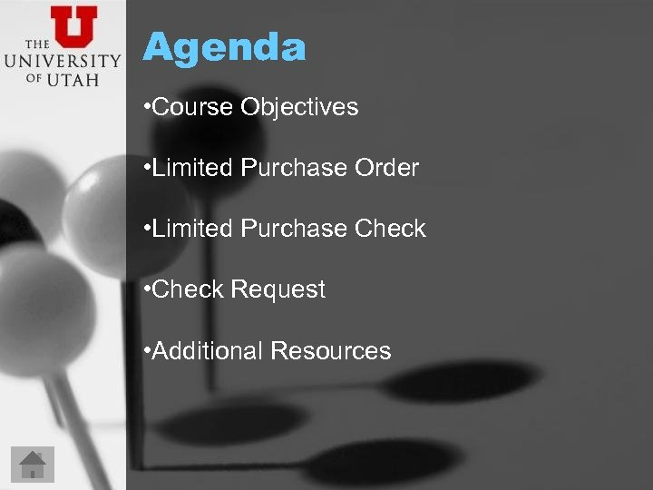Agenda • Course Objectives • Limited Purchase Order • Limited Purchase Check • Check