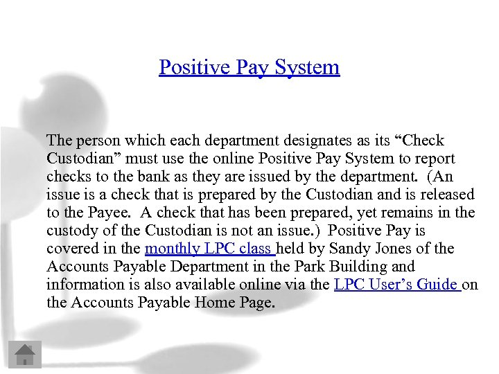 """Positive Pay System The person which each department designates as its """"Check Custodian"""" must"""