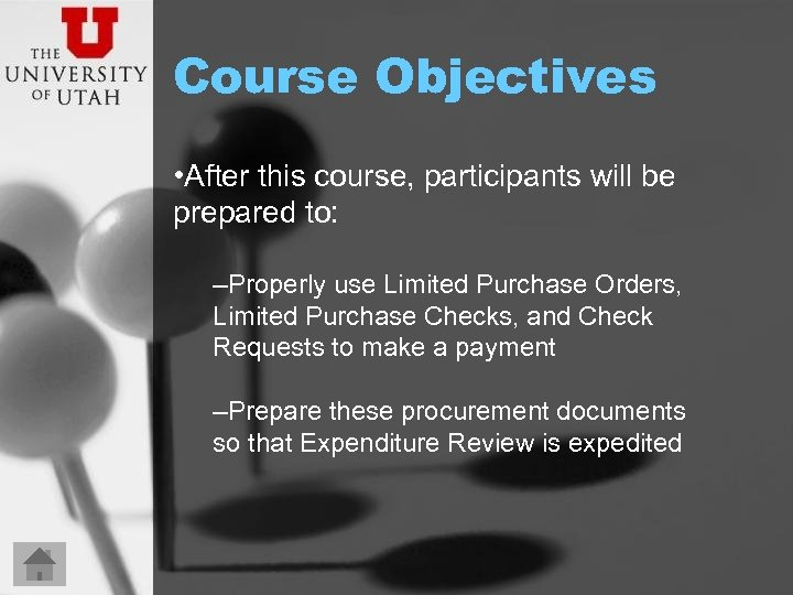 Course Objectives • After this course, participants will be prepared to: –Properly use Limited