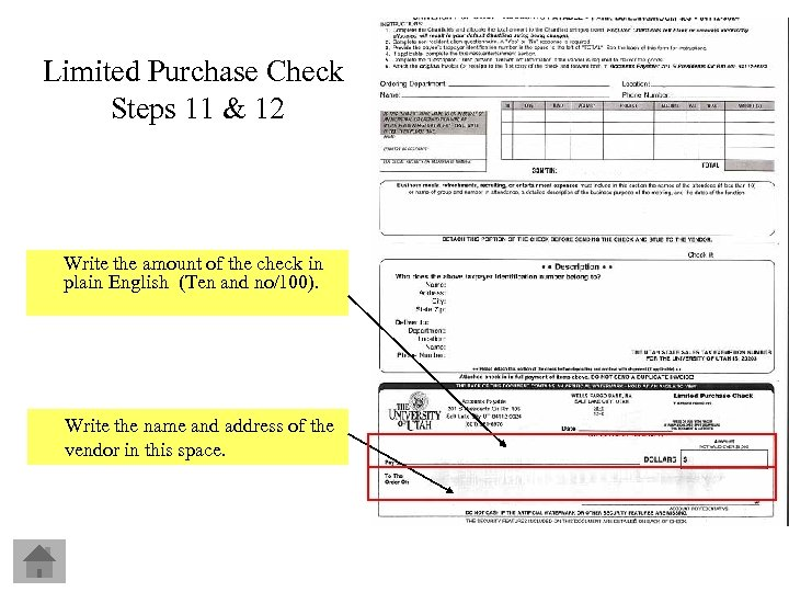 Limited Purchase Check Steps 11 & 12 Write the amount of the check in