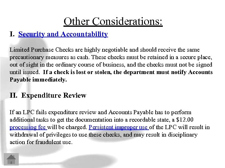 Other Considerations: I. Security and Accountability Limited Purchase Checks are highly negotiable and should
