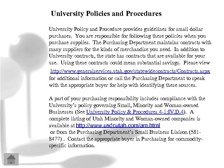 University Policies and Procedures University Policy and Procedure provides guidelines for small dollar purchases.