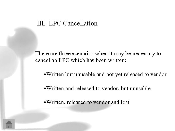 III. LPC Cancellation There are three scenarios when it may be necessary to cancel